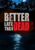 Better Late Than Dead dvd cover